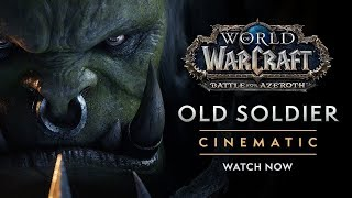"""World of Warcraft: Battle for Azeroth - Cinematic """"Old Soldier"""""""