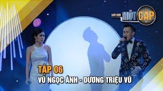Vũ Ngọc Ánh - Dương Triệu Vũ: Anh cứ đi đi | Trời sinh một cặp tập 6 | It takes 2 Vietnam 2017