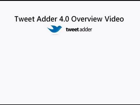 Official Tweet Adder 4.0 Overview