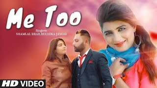 Me Too – Shamlal Brar – Ruchika Jangid