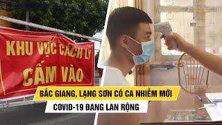 Lạng Sơn và Bắc Giang có ca nhiễm Covid-19, dịch bệnh đang lan rộng