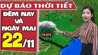 Dự báo thời tiết hôm nay và ngày mai 22/11| Bão Số 9 | Dự báo thời tiết đêm nay mới nhất