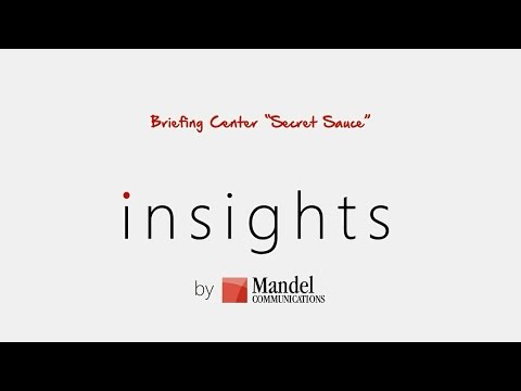 The Briefing Center Secret Sauce: The Mandel Blueprint®