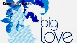 Knee Deep - Darlin (Big Love EP)