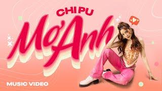 Chi Pu | MƠ ANH (Official M/V) - Phông Xanh Dành Cho Bạn Ghép Cảnh