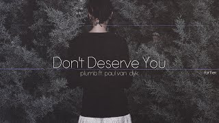 Lyrics + Vietsub || Don't Deserve You || Plumb ft. Paul Van Dyk