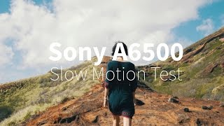 Sony a6500 1080p 120fps slow motion test