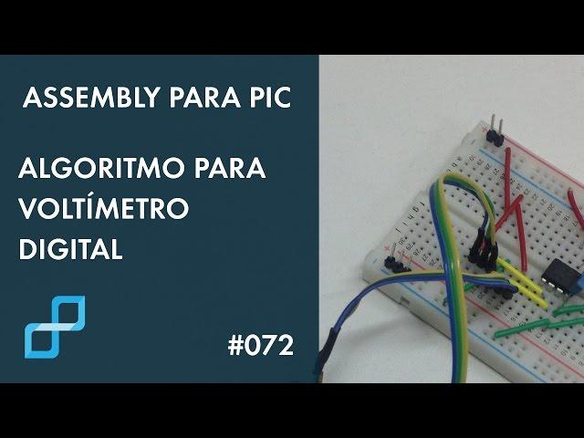 ALGORITMO PARA VOLTÍMETRO DIGITAL | Assembly para PIC #072