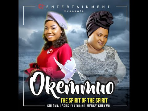 Chioma Jesus Okemmuo(The Spirit of the Spirit)[feat. Mercy Chinwo] Lyrics Video