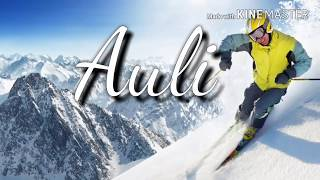 Auli Top 10 Tourist Places In Hindi | Auli Tourism | Uttarakhand