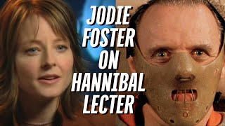 Jodie Foster On Hannibal Lecter HD
