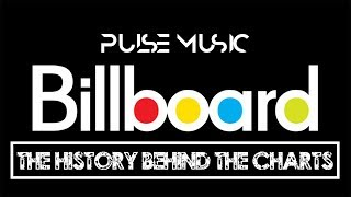 The History Behind Billboard Hot 100 songs and Billboard Magazine 1894- 2018 | Chart History