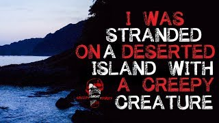 """""""I Was Stranded on a Deserted Island with a Creepy Creature"""" Original Creepy Creature Story"""