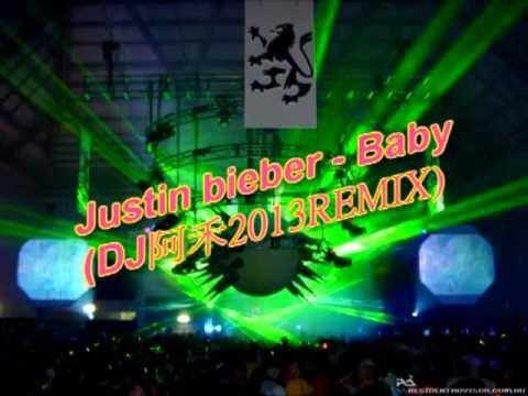 Justin bieber Baby (DJ阿禾2013REMIX)
