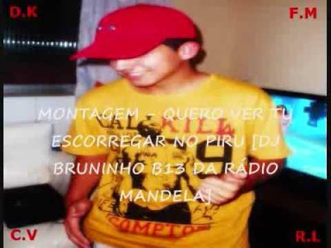 Baixar MONTAGEM - QUERO VER TU ESCORREGAR NO PIRU [DJ BRUNINHO B13 DA RADIO MANDELA]