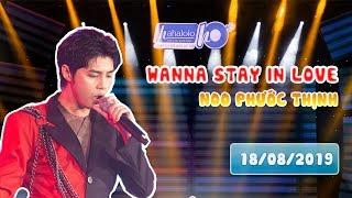 HAHALOLO | Đêm GALA cùng Noo Phước Thịnh [LIVE] - Wanna Stay In Love [18/08/2019]