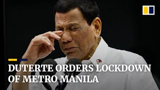 President Duterte orders lockdown of Philippine capital Manila to fight coronavirus outbreak