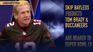 Skip Bayless was right all along about Tom Brady taking Bucs to Super Bowl LV | NFL | UNDISPUTED