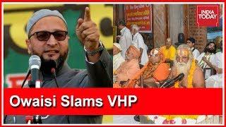 Owaisi slams VHP for demanding ordinance to construct Ram ..