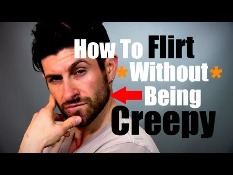 How To Flirt Without Being Creepy and How To Approach (Flirting Advice and Tips)