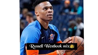 Russell Westbook mix👑|Did it again
