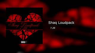 Shaq Loudpack - 7:29 (Official Audio)