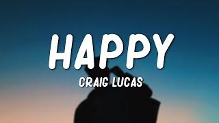 Craig Lucas - Happy (Lyrics)