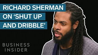Richard Sherman Responds To 'Shut Up And Dribble'