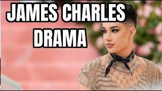 JAMES CHARLES WONT STOP DRAMA
