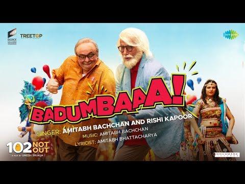 Badumbaaa - 102 Not Out - Full Song - Amitabh Bachchan - Rishi Kapoor