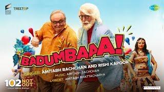 Badumbaaa – Amitabh Bachchan – 102 Not Out