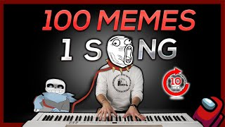 100 MEMES in 1 SONG (in 10 minutes)