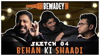 PDT Bewadey   Sketch 04 - Behen Ki Shaadi   Indian Web Series   Comedy   Gaba   Pradhan   Johnny