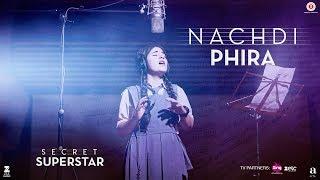 Nachdi Phira – Secret Superstar – Aamir Khan