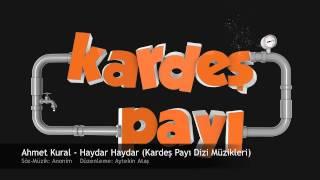 Ahmet Kural Haydar Haydar (Kardeş Payı Dizi Müzikleri)