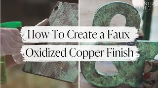 How To Create a Faux Oxidized Copper Finish on Furniture & Home Decor with Country Chic Paint