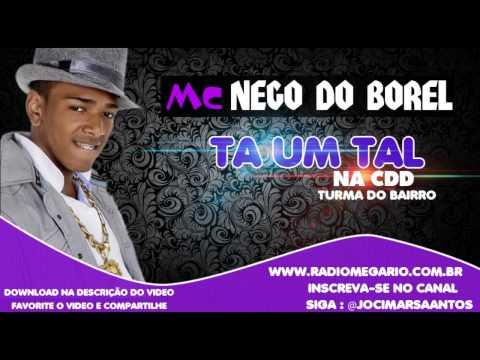 Baixar MC NEGO DO BOREL - TA UM TAL DE METE METE NA CDD [DJ'S DA TURMA DO BAIRRO]