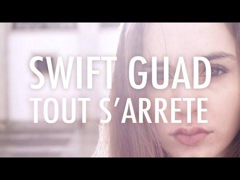 Swift Guad - Tout S Arrête