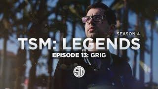 TSM: LEGENDS - Season 4 Episode 13 - Grig