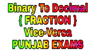 (Fraction form) How to Change Binary to Decimal  & Vice-Versa PPSC/PSEB/PSPCL/PUDA/PSSSB/PUNJABEXAMS