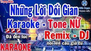 Karaoke Những Lời Dối Gian Remix | Tone Nữ | Nhạc Sống | những lời dối gian remix karaoke beat nữ
