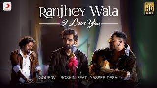 Ranjhey Wala I Love You – Yasser Desai
