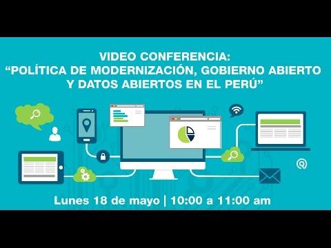 Videoconferencia Política modernización, Gobierno Abierto y Datos Abiertos en el Perú [VIDEO]