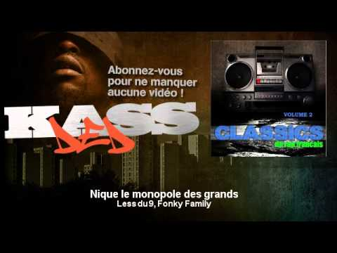 Less du 9, Fonky Family - Nique le monopole des grands - Kassded