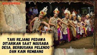 Tari Rejang Pedawa (2) Ditarikan Saat Ngusaba Desa, Berbusana Pelendo dan Kain Rembang