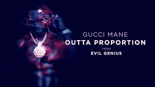 gucci-mane-outta-proportion-slowed.jpg