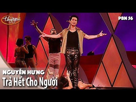 PBN 56 | Nguyễn Hưng - Trả Hết Cho Người