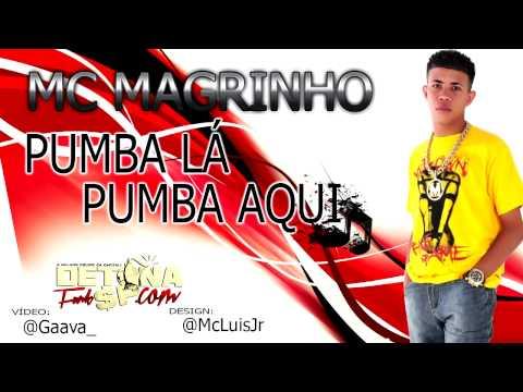 Baixar MC MAGRINHO - PUMBA LÁ, PUMBA AQUI ♪ ' DJ JOÃO O MLK DOIDO & DJ NOVINHO ' DETONAFUNKSP.COM