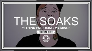 The Soaks - I Think I'm Losing My Mind (Official Video)