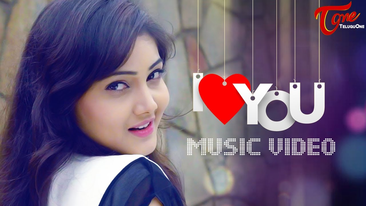 I LOVE YOU | Telugu Music Video 2017 | By Raghavendra Varma